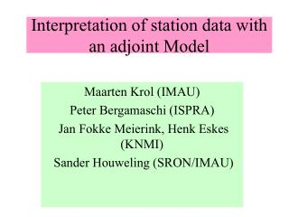 Interpretation of station data with an adjoint Model
