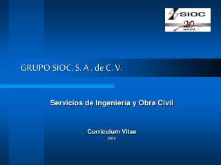 GRUPO SIOC, S. A . de C. V.