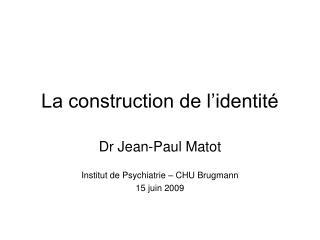La construction de l'identité