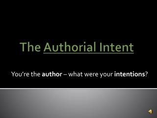 The  Authorial Intent
