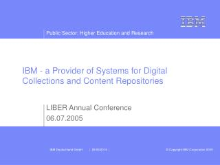 IBM - a Provider of Systems for Digital Collections and Content Repositories