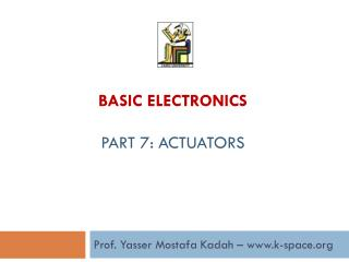 Basic Electronics  Part 7: Actuators