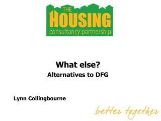 What else? Alternatives to DFG Lynn  Collingbourne