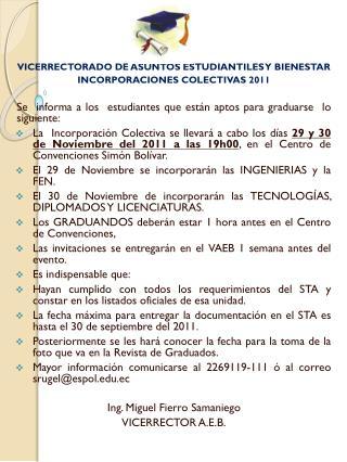 VICERRECTORADO DE ASUNTOS ESTUDIANTILES Y BIENESTAR INCORPORACIONES COLECTIVAS 2011