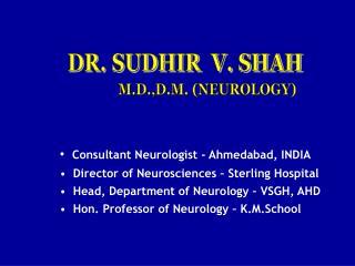 DR. SUDHIR  V. SHAH