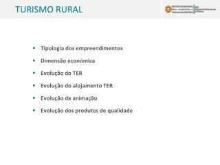 Tipologia dos empreendimentos Dimensão económica Evolução do TER Evolução do alojamento TER