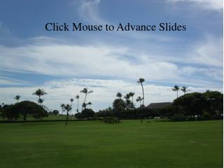 Click Mouse to Advance Slides