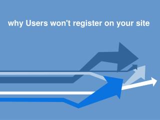 Why users won't register on your site