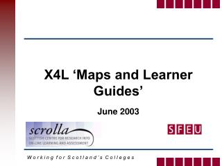 X4L 'Maps and Learner Guides' June 2003