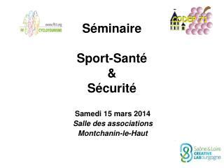 Séminaire Sport-Santé & Sécurité