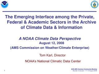 Tom Karl, Director  NOAA's National Climatic Data Center