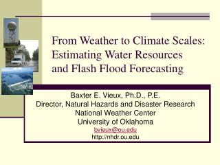 From Weather to Climate Scales: Estimating Water Resources and Flash Flood Forecasting