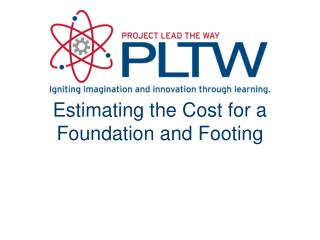 Estimating the Cost for a Foundation and Footing
