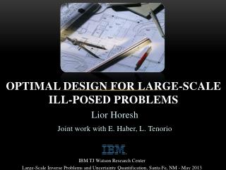 Optimal Design For Large-Scale Ill-posed Problems
