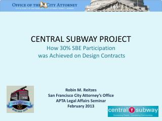 CENTRAL SUBWAY PROJECT How 30%  SBE  Participation  was Achieved on Design Contracts