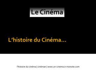 L ' histoire du Cinéma…