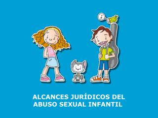 ALCANCES JUR�DICOS DEL  ABUSO SEXUAL INFANTIL
