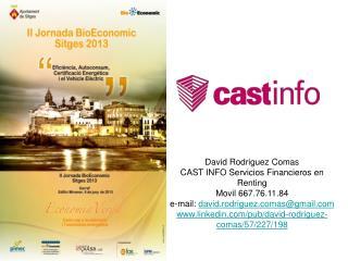 David Rodriguez Comas CAST INFO Servicios Financieros en Renting Movil 667.76.11.84