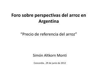 """Foro sobre perspectivas del arroz en Argentina """"Precio de referencia del arroz"""""""