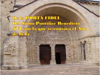 De la PORTA FIDEI Del Sumo Pontífice Benedicto XVI con la que se convoca el Año de la Fe