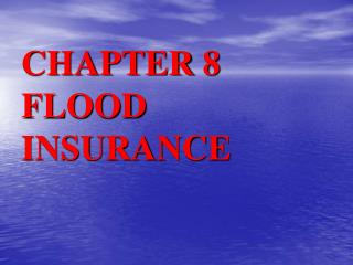 CHAPTER 8 FLOOD INSURANCE