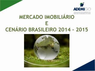 MERCADO IMOBILIÁRIO  E  CENÁRIO BRASILEIRO 2014 - 2015