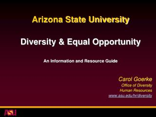 Arizona State University Diversity & Equal Opportunity An Information and Resource Guide