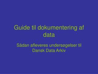 Guide til dokumentering af data