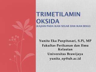 Trimetilamin Oksida ( Kajian pada ikan segar dan ikan beku )