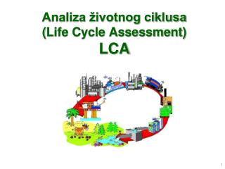 Analiza �ivotnog ciklusa ( Life Cycle Assessment ) LCA