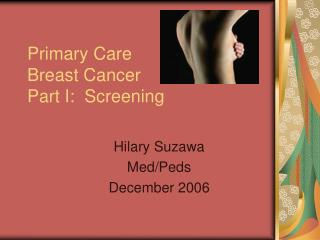 Primary Care Breast Cancer Part I:  Screening