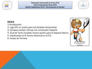 INDICE Introducción  2. Liga ATH un sueño para los tenistas hondureños