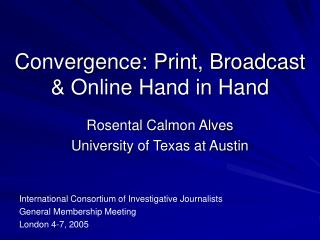 Convergence: Print, Broadcast  Online Hand in Hand