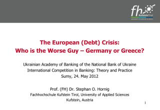 The European ( Debt )  Crisis :  Who  is the Worse  Guy � Germany  or Greece ?