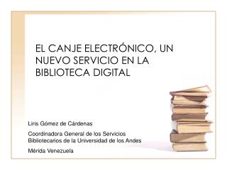 EL CANJE ELECTRÓNICO, UN NUEVO SERVICIO EN LA BIBLIOTECA DIGITAL