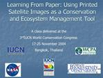 Learning From Paper: Using Printed Satellite Images as a Conservation and Ecosystem Management Tool