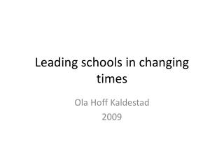 Leading schools  in  changing  times