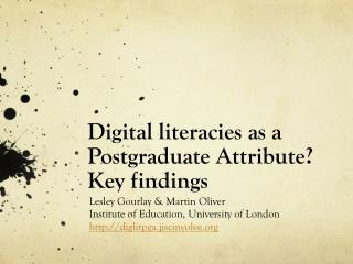 Digital literacies as a Postgraduate Attribute? Key findings