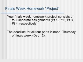 "Finals Week Homework ""Project"""