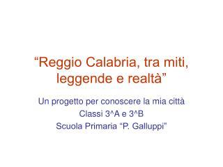 """""""Reggio Calabria, tra miti, leggende e realtà"""""""