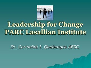 Leadership for Change PARC Lasallian Institute