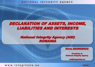 DECLARATION OF ASSETS, INCOME, LIABILITIES AND INTERESTS National Integrity  Agency (ANI) ROMANIA