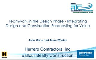 Teamwork in the Design Phase ? Integrating Design and Construction Forecasting for Value