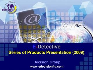 E - Detective Series of Products Presentation (2009)