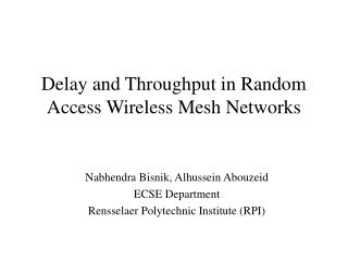 Delay and Throughput in Random Access Wireless Mesh Networks