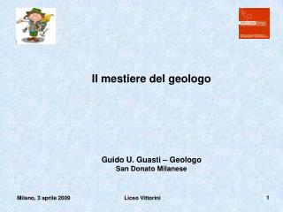 Il mestiere del geologo Guido U. Guasti – Geologo San Donato Milanese
