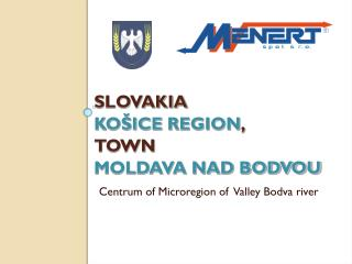SLOVAKIA KO�ICE  REGION ,  TOWN  MOLDAVA NAD BODVOU Centrum of Microregion of  Valley Bodva river