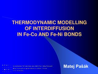 THERMODYNAMIC MODELLING OF  INTERDIFFUSION I N Fe-Co AND Fe-Ni  BONDS
