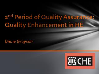 2 nd  Period of Quality Assurance: Quality Enhancement in HE