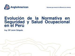 Evolución de la Normativa en Seguridad y Salud Ocupacional en el Perú